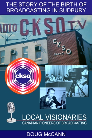 The Story Of The Birth Of Broadcasting In Sudbury